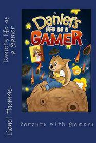 Daniel's Life as a Gamer