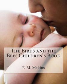 The Birds and the Bees Children's Book