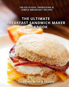 the ultimate breakfast sandwich maker cookbook buy online in south