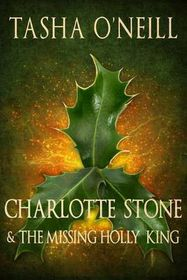 Charlotte Stone and the Missing Holly King