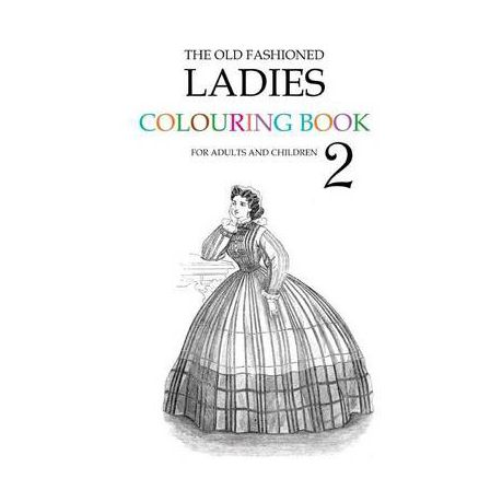 The Old Fashioned Ladies Colouring Book 2