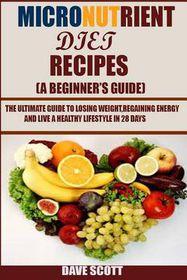 Micronutrient Diet Recipes A Beginner S Guide Buy Online In