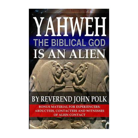 Yahweh, the Biblical God, Is an Alien
