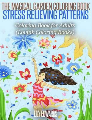 The Magical Garden Coloring Book Stress Relieving Patterns Buy