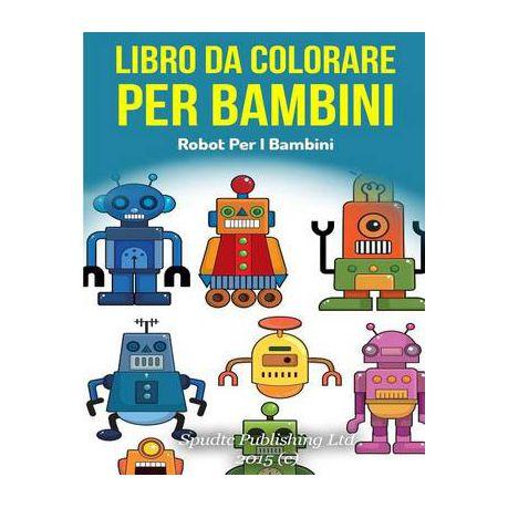 Libro Da Colorare Per Bambini Robot Per I Bambini Buy Online In