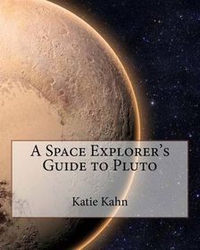 A Space Explorer's Guide to Pluto