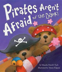 Pirates Aren't Afraid of the Dark!