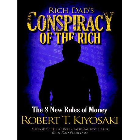 Robert Kiyosaki Conspiracy Of The Rich Pdf