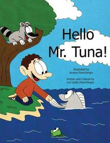 Hello Mr. Tuna