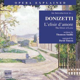 Donizetti - An Introduction To Donizetti - L'Elisir D'Amore (DVD)