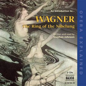 Wagner: Opera Explained - Opera Explained: Ring (CD)