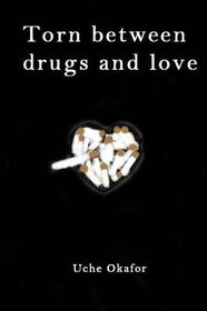 Torn Between Drugs and Love