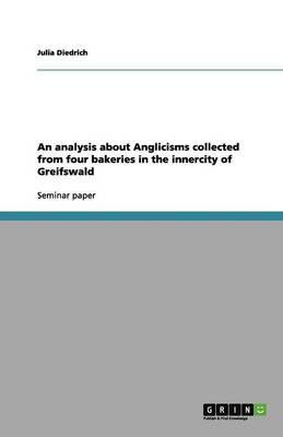 An analysis about Anglicisms collected from four bakeries in the innercity of Greifswald