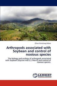 Arthropods Associated with Soybean and Control of Noxious Species
