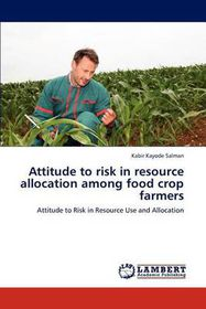 Attitude to Risk in Resource Allocation Among Food Crop Farmers
