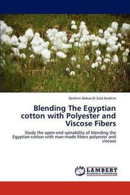 Blending the Egyptian Cotton with Polyester and Viscose Fibers