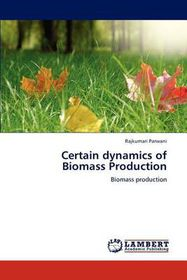 Certain Dynamics of Biomass Production