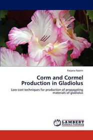 Corm and Cormel Production in Gladiolus
