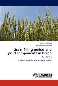 Grain Filling Period and Yield Components in Bread Wheat