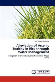 Alleviation of Arsenic Toxicity in Rice Through Water Management