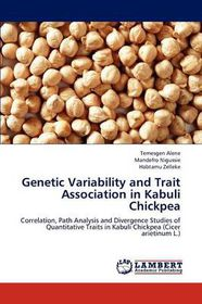 Genetic Variability and Trait Association in Kabuli Chickpea