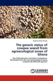 The Generic Status of Cowpea Weevil from Agroecological Zones of Ghana