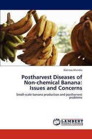 Postharvest Diseases of Non-Chemical Banana