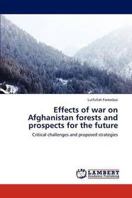 Effects of War on Afghanistan Forests and Prospects for the Future
