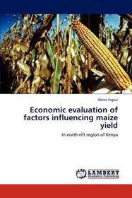 Economic Evaluation of Factors Influencing Maize Yield