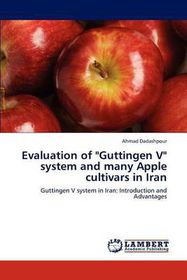Evaluation of Guttingen V System and Many Apple Cultivars in Iran