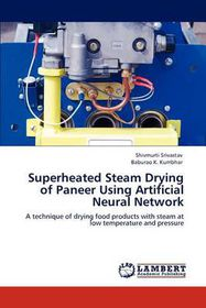 Superheated Steam Drying of Paneer Using Artificial Neural Network