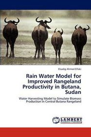 Rain Water Model for Improved Rangeland Productivity in Butana, Sudan