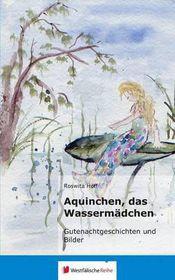 Aquinchen, Das Wassermadchen